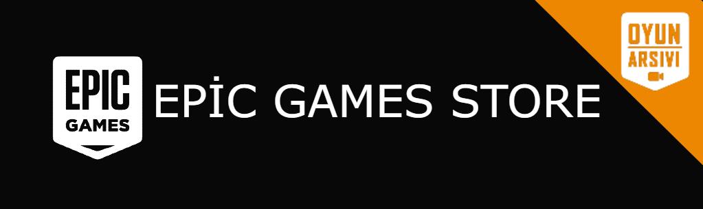 Epic Games Store İndir Oyun Arşivi (1)