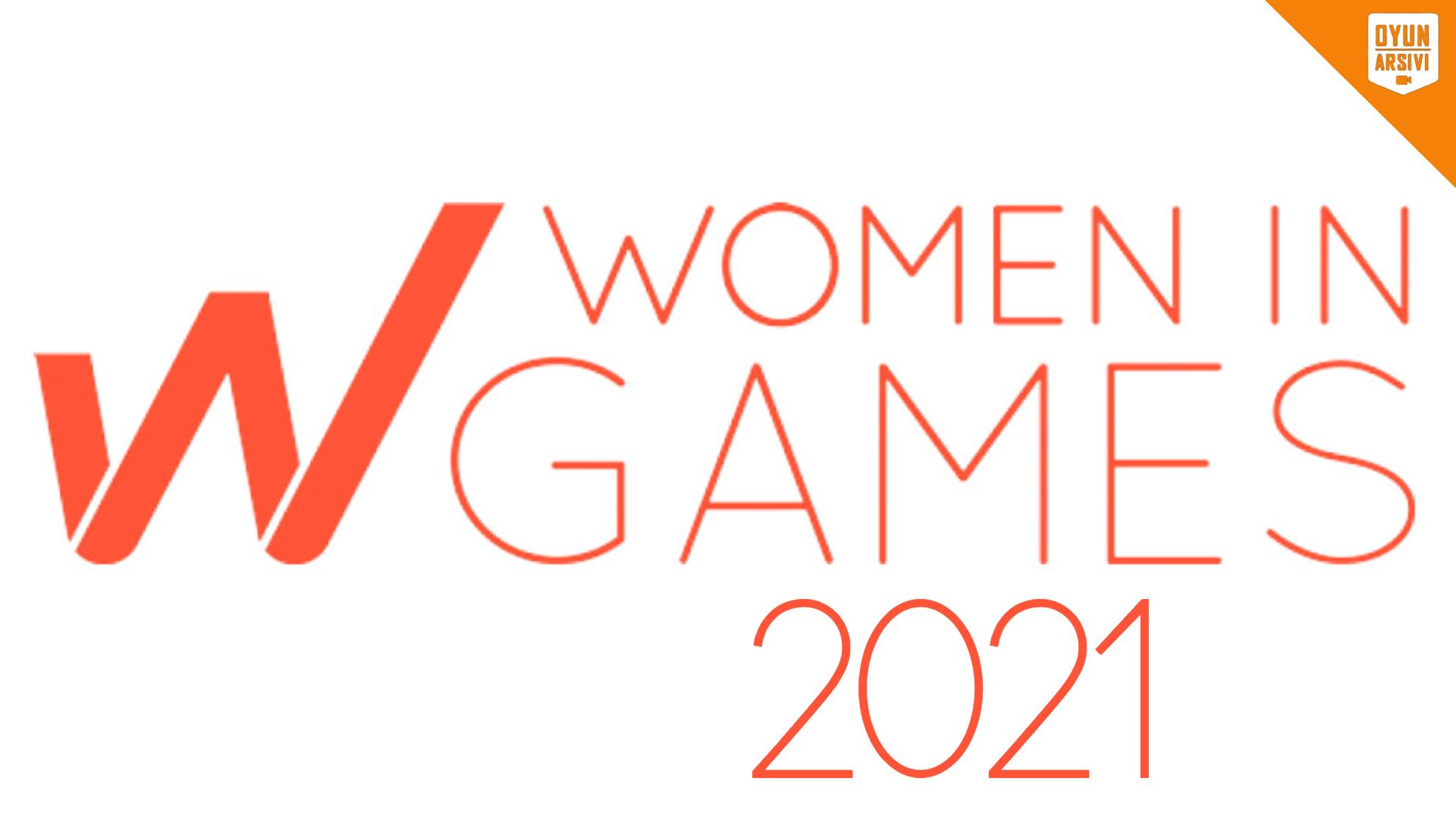 Women İn Games (Oyunlarda Kadınlar) 2021 OA