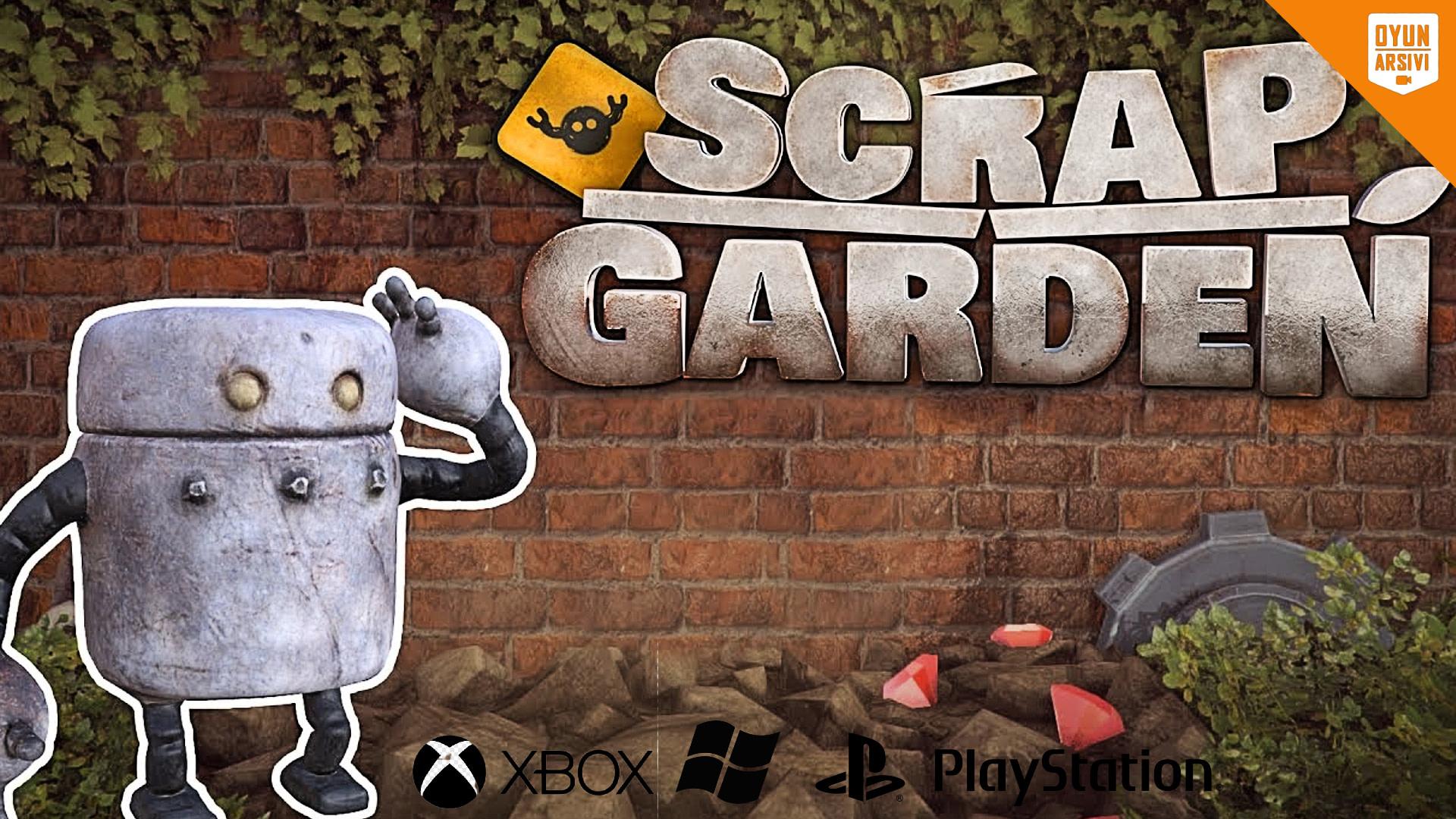 Scrap Garden Çıkış Fragmanı Oyun Arşivi
