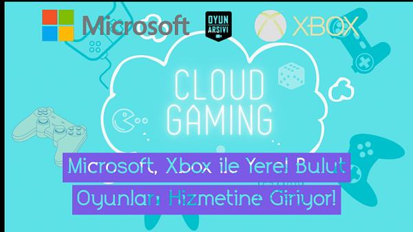 microsoft xbox yerel bulut oyunları hizmeti OA