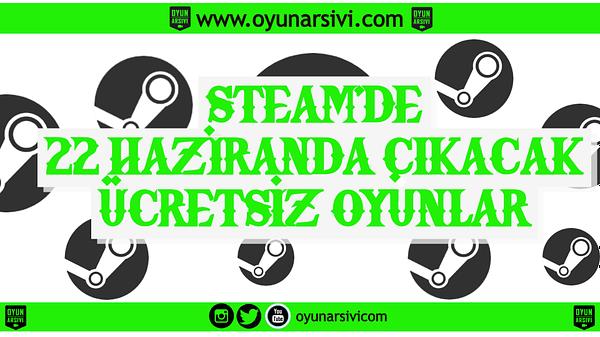 steam 22 haziran ücretsiz OA