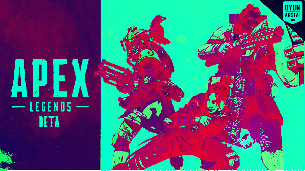 Apex Legends Beta Oyun Arşivi