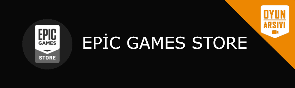 Epic Games Store İndir Oyun Arşivi