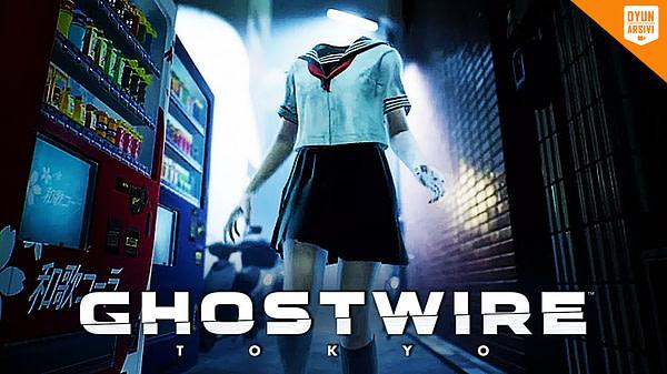 Ghostwire: Tokyo Çıkış Tarihi OA