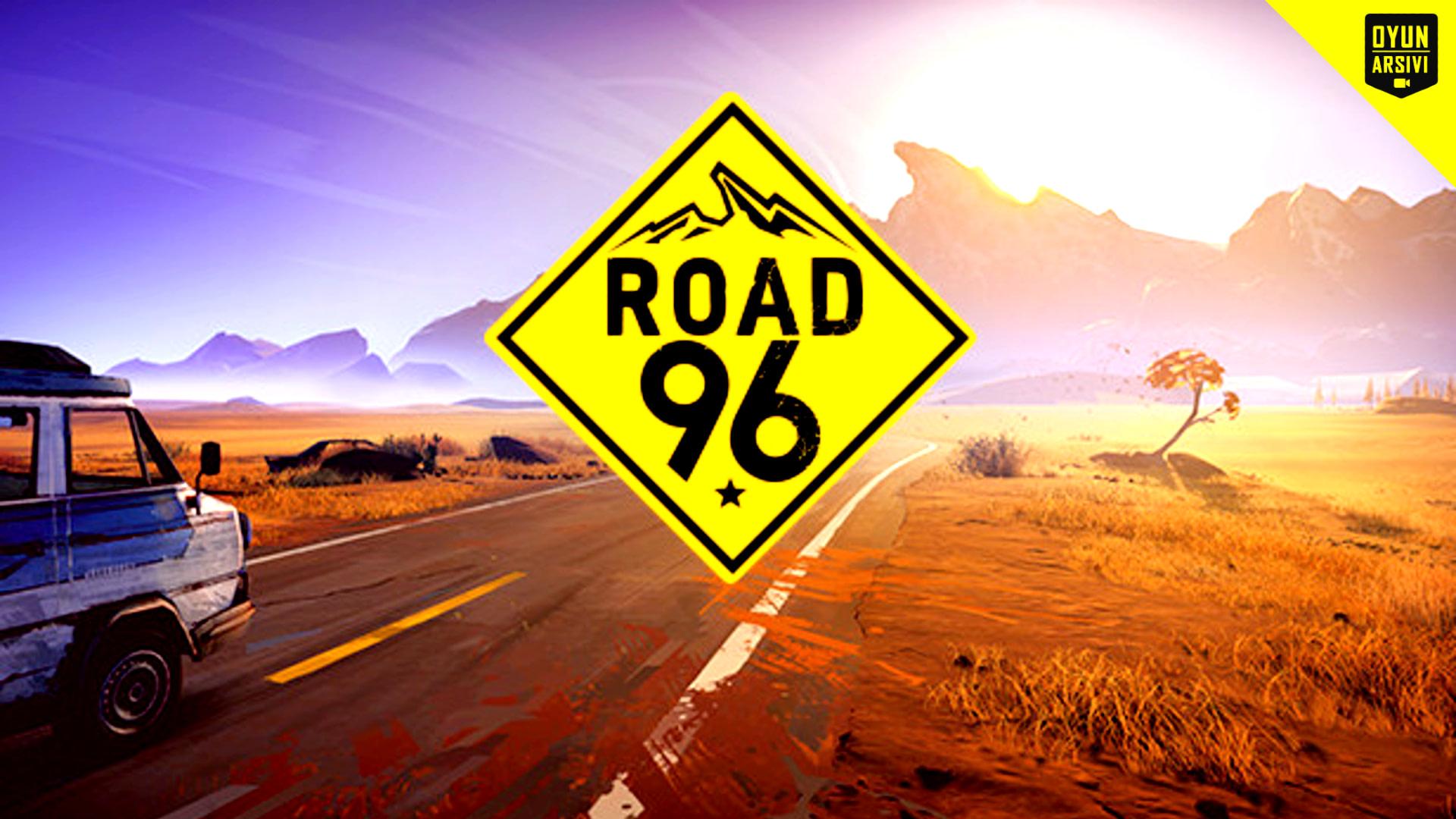 Road 96 Oyunu Çıkış Tarihi Oyun Arşivi