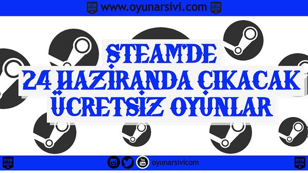 24 haziran steam ücretsiz OA