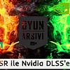 Amd FSR ile Nvidia DLSS OA