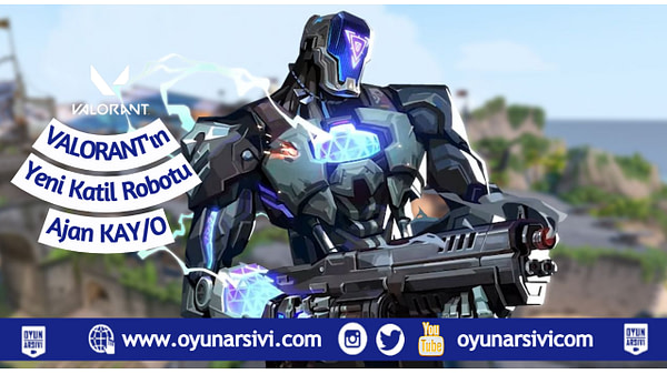 valorant yeni katil robotu ajan kay/o OA
